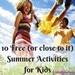 10 Free (or close to it) Summer Activities for Kids