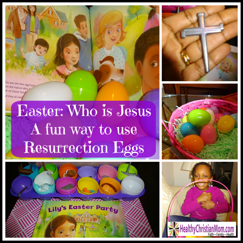 Easter: Who is Jesus? A Fun Way to Use Resurrection Eggs