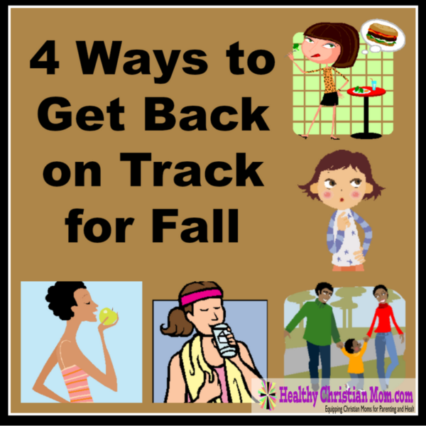 4 Ways to Get Back on Track for Fall