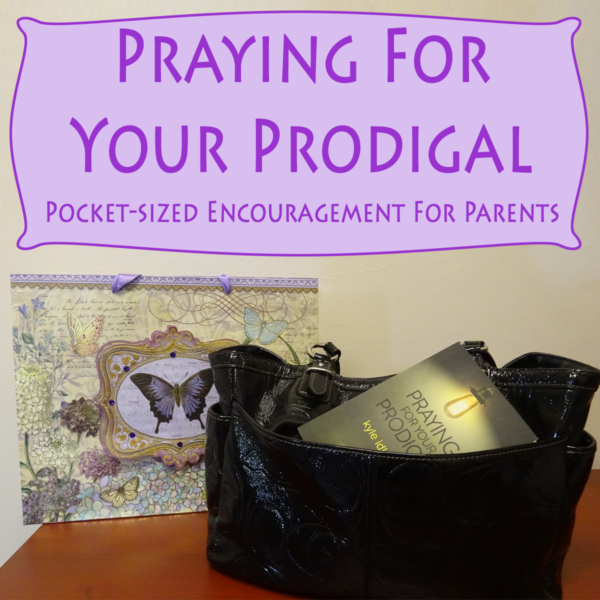 Praying for Your Prodigal – Pocket-sized Encouragement