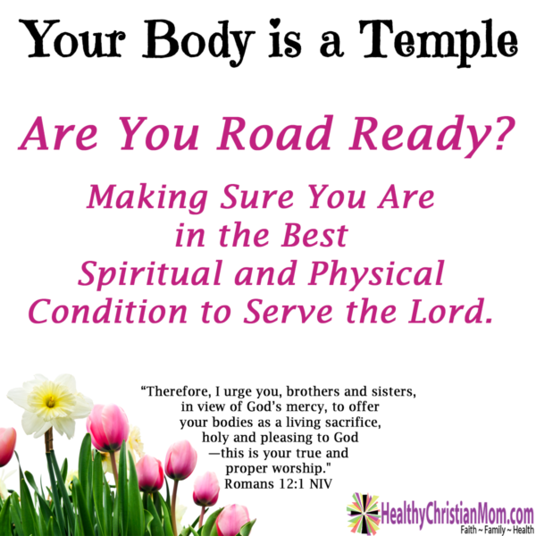 Your Body is a Temple:  Are You Road Ready?
