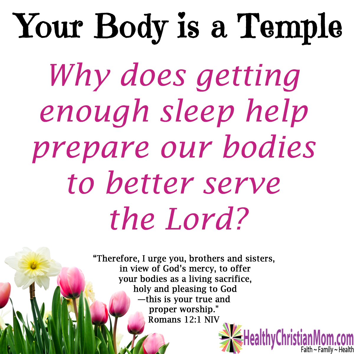 Your Body is a Temple: Sleep