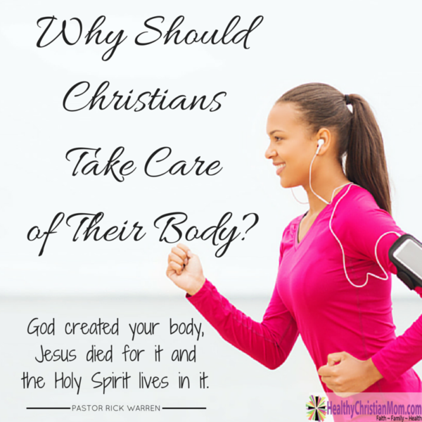 Why Should Christians Take Care of Their Body?